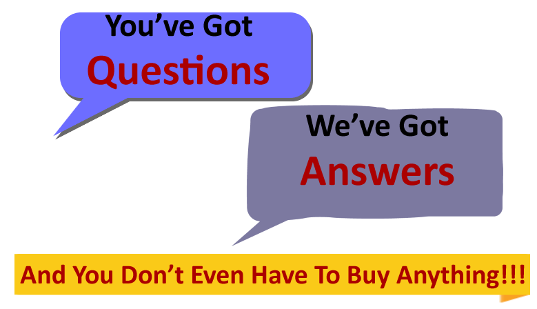 You've Got Questions, We've Got Answers!